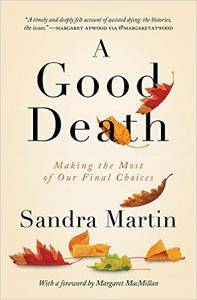 A Good Death Making: the Most of Our Final Choices