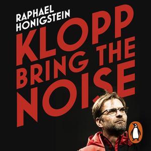 «Klopp: Bring the Noise» by Raphael Honigstein