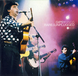 Gipsy Kings - Rare & Unplugged (2003) [Re-Up]