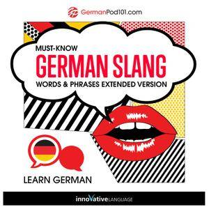 Learn German: Must-Know German Slang Words & Phrases, Extended Version [Audiobook]