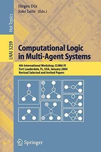 Computational Logic in Multi-Agent Systems: 4th International Workshop, CLIMA IV, Fort Lauderdale, FL, USA, January 6-7, 2004,