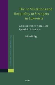 Divine Visitations and Hospitality to Strangers in Luke-Acts:  An Interpretation of the Malta Episode in Acts 28:1-10