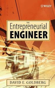The Entrepreneurial Engineer: Personal, Interpersonal, and Organizational Skills for Engineers in a World of Opportunity (Repos