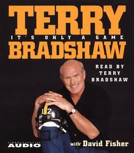 «It's Only a Game» by David Fisher,Terry Bradshaw