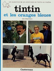 Tintin - Les Aventures de Tintin au Cinema - Tintin et les Oranges Bleues