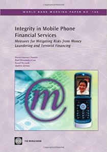 Integrity in Mobile Phone Financial Services: Measures for Mitigating Risks from Money Laundering and Terrorist Financing