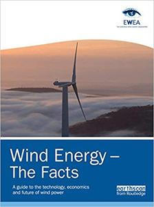 Wind Energy – The Facts: A Guide to the Technology, Economics and Future of Wind Power