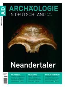 Archäologie in Deutschland - Juni-Juli 2016