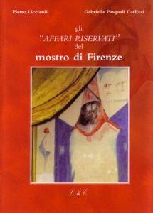 Pietro Licciardi, Gabriella Pasquali Carlizzi - Gli affari riservati del mostro di Firenze