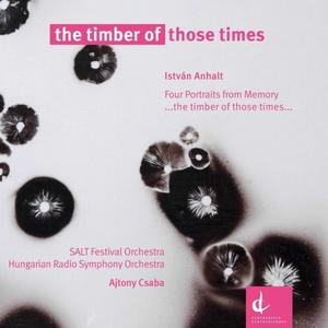 Hungarian Radio Symphony Orchestra, SALT Festival Orchestra feat. Ajtony Csaba - The Timber of Those Times (2019)