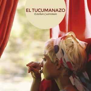 «El tucumanazo» by Esteban Castroman