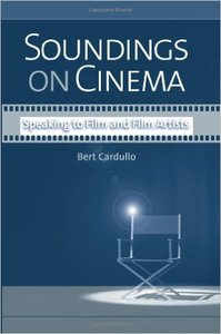 Bert Cardullo - Soundings on Cinema: Speaking to Film and Film Artists [Repost]