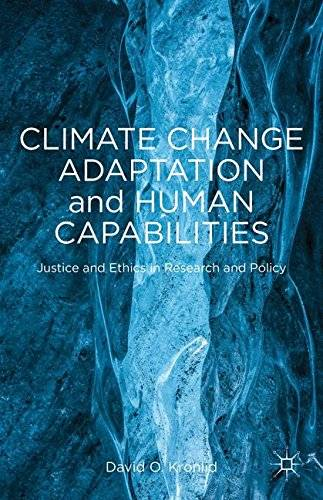 Climate Change Adaptation and Human Capabilities: Justice and Ethics in Research and Policy(Repost)