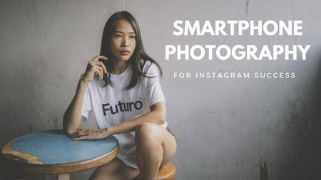 Smartphone Photography for Instagram Success: Capturing Stunning Lifestyle Photos With Your Phone