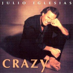 Julio Iglesias - Crazy (1994)