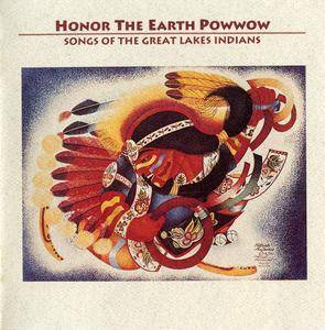 VA - Honor The Earth Powwow: Songs Of The Great Lakes Indians (1991)