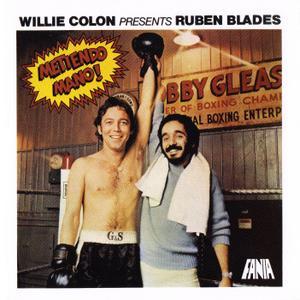 Willie Colon and Ruben Blades - Metiendo Mano! (1977) {Reissue 2010, Fania}