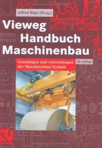 Vieweg Handbuch Maschinenbau. Grundlagen und Anwendungen der Maschinenbau-Technik (repost)