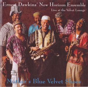 Ernest Dawkins' New Horizon Ensemble - Mother's Blue Velvet Shoes (1998)