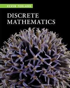 Discrete Mathematics: An Introduction to Proofs and Combinatorics (repost)