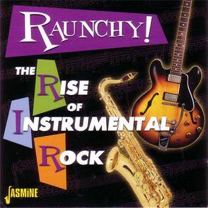 VA - Raunchy! The Rise Of Instrumental Rock (2009) {Jasmine} **[RE-UP]**