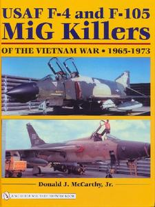 USAF F-4 and F-105 MiG Killers of the Vietnam War 1965 - 1973