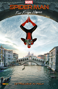 Spider-Man - Far From Home - Le Prologue du Film
