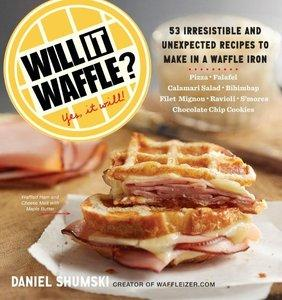 Will it Waffle? 53 Irresistible and Unexpected Recipes to Make in a Waffle Iron (repost)