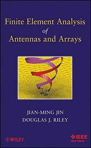 Finite Element Analysis of Antennas and Arrays(Repost)