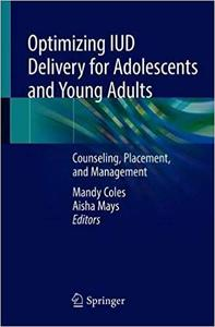 Optimizing IUD Delivery for Adolescents and Young Adults: Counseling, Placement, and Management