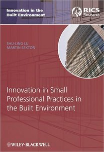 Innovation in Small Professional Practices in the Built Environment (Innovation in the Built Environment)
