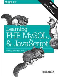 Learning PHP, MySQL & JavaScript: With jQuery, CSS & HTML5, 5th Edition