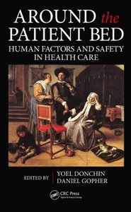 Around the Patient Bed: Human Factors and Safety in Health Care (repost)