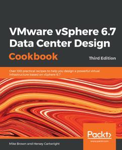 VMware vSphere 6.7 Data Center Design Cookbook, 3rd Edition