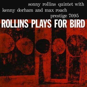 Sonny Rollins - Rollins Plays For Bird (1957) [Analogue Productions Remaster 2012] PS3 ISO + Hi-Res FLAC