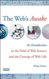 The Web's Awake: An Introduction to the Field of Web Science and the Concept of Web Life