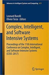 Complex, Intelligent, and Software Intensive Systems: Proceedings of the 11th International Conference