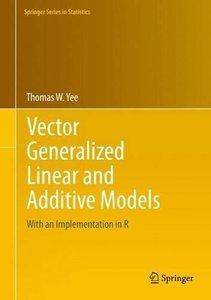Vector Generalized Linear and Additive Models: With an Implementation in R [repost]