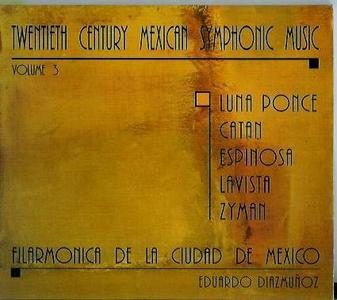 Mexican Symphonic  Music of Twentieth Century vol 3