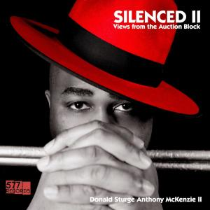 Donald Sturge Anthony McKenzie II - Silenced II: Views From the Auction Block (2019)