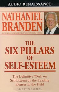 The Six Pillars of Self-Esteem  (Audiobook)