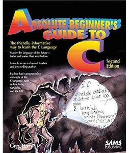 Absolute Beginner's Guide to C (2nd edition) [Repost]