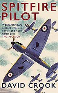 Spitfire Pilot [illustrated]: The Experiences of a Battle of Britain Fighter Pilot in 1940 [Kindle Edition]