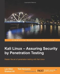 Kali Linux: Assuring Security by Penetration Testing (Repost)