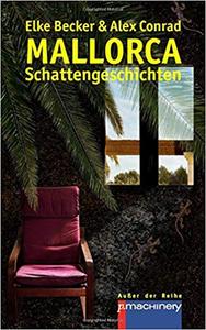 Mallorca-Schattengeschichten - Elke Becker & Alex Conrad
