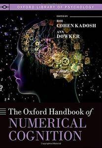 The Oxford Handbook of Numerical Cognition (Oxford Library of Psychology) (Repost)