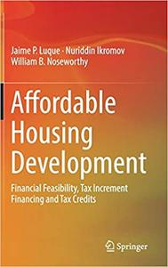 Affordable Housing Development: Financial Feasibility, Tax Increment Financing and Tax Credits