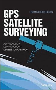 GPS Satellite Surveying, 4 edition (repost)