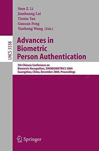 Advances in Biometric Person Authentication: 5th Chinese Conference on Biometric Recognition, SINOBIOMETRICS 2004, Guangzhou, C