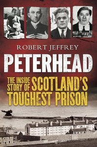 Peterhead: The Inside Story of Scotland's Toughest Prison (Repost)